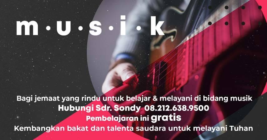 Bagi jemaat yang rindu untuk belajar & melayani di bidang musik hubungi Sdr. sondy 08212 638 9500